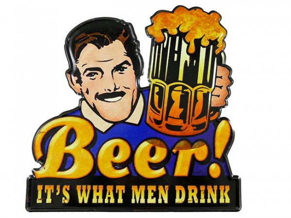 Blechschild Beer its what men drink