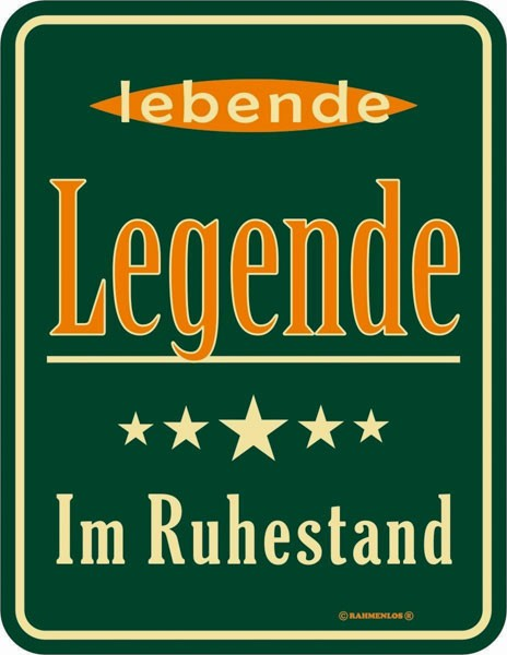 Blechschild lebende Legende - RAHMENLOS® 3566