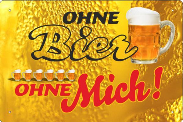 Blechschild Ohne Bier - ohne mich