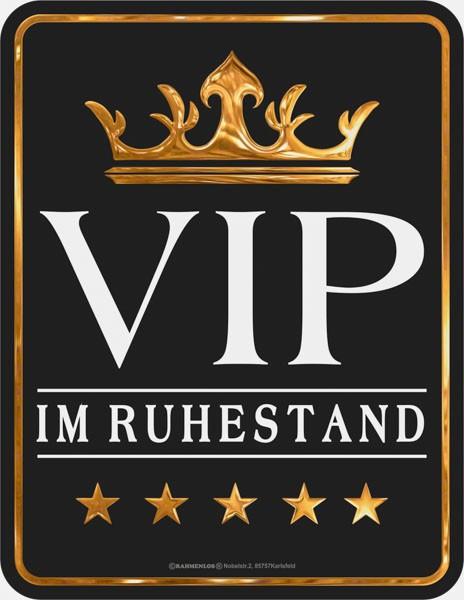 Blechschild VIP im Ruhestand - RAHMENLOS® 3862
