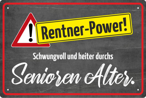 Blechschild Rentner-Power