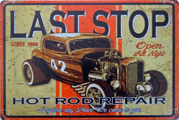 Blechschild Last Stop - Hot Rod Repair