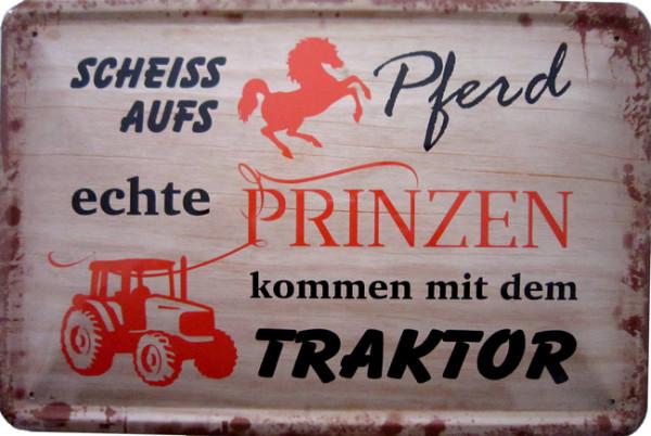 Blechschild Scheiss aufs Pferd Traktor