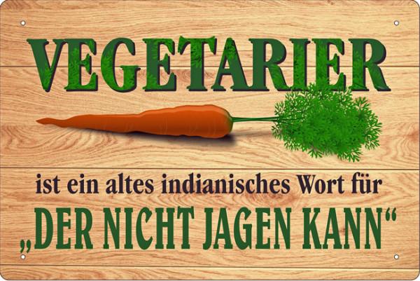 "Blechschild Vegetarier ""Der nicht jagen kann"""