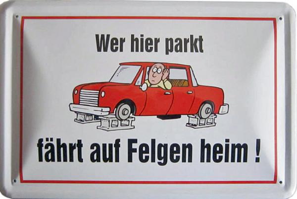Blechschild Wer hier parkt