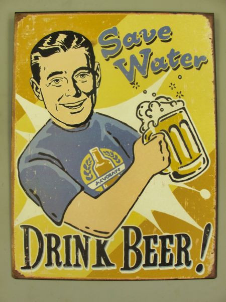 Blechschild Save Water Drink Beer
