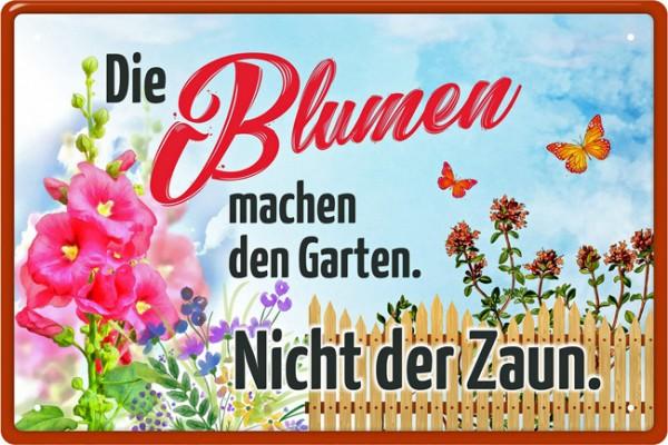 Blechschild Die Blumen machen den Garten
