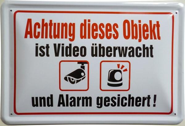 Blechschild Objekt wird Video überwacht